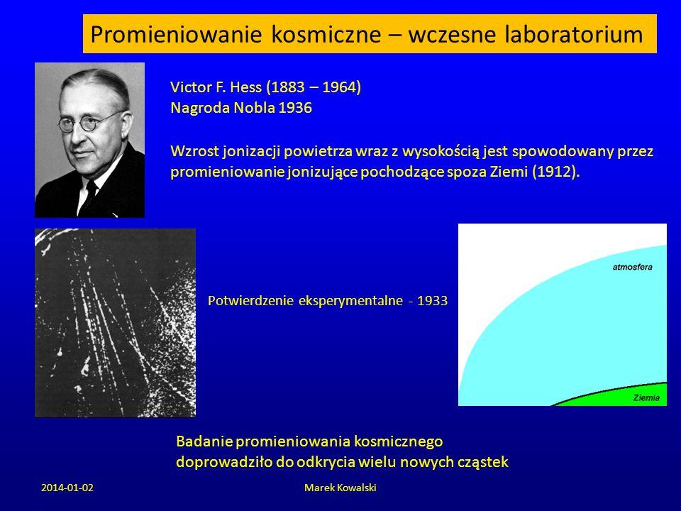 2014-01-02Marek Kowalski Promieniowanie kosmiczne – wczesne laboratorium Wzrost jonizacji powietrza wraz z wysokością jest spowodowany przez promienio
