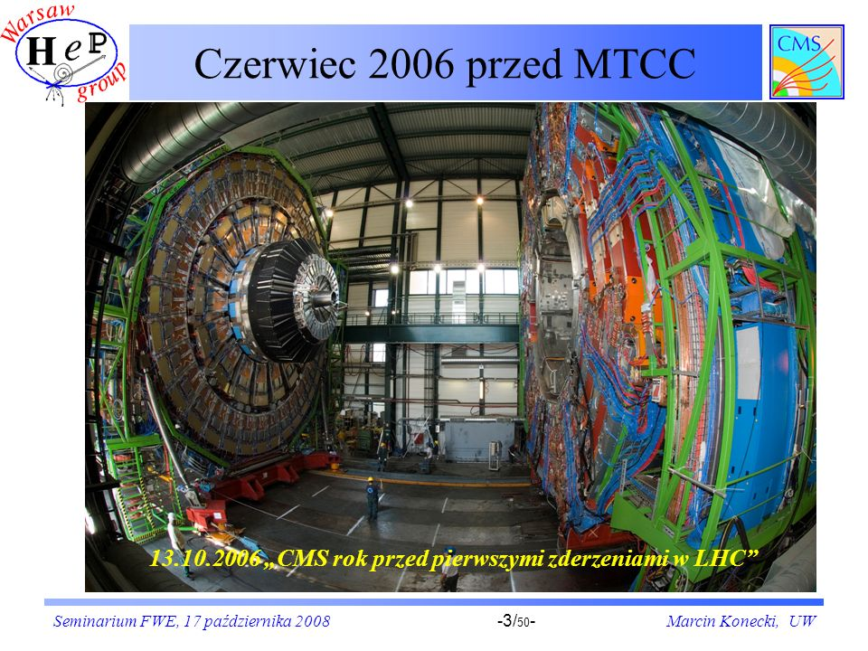 Seminarium FWE, 17 października 2008Marcin Konecki, UW-44/ 50 - Halo Muons in CSCs and HB