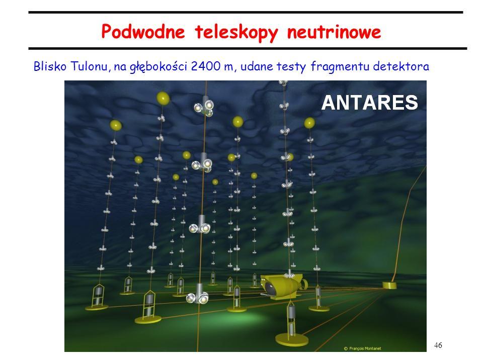 46 Podwodne teleskopy neutrinowe Blisko Tulonu, na głębokości 2400 m, udane testy fragmentu detektora