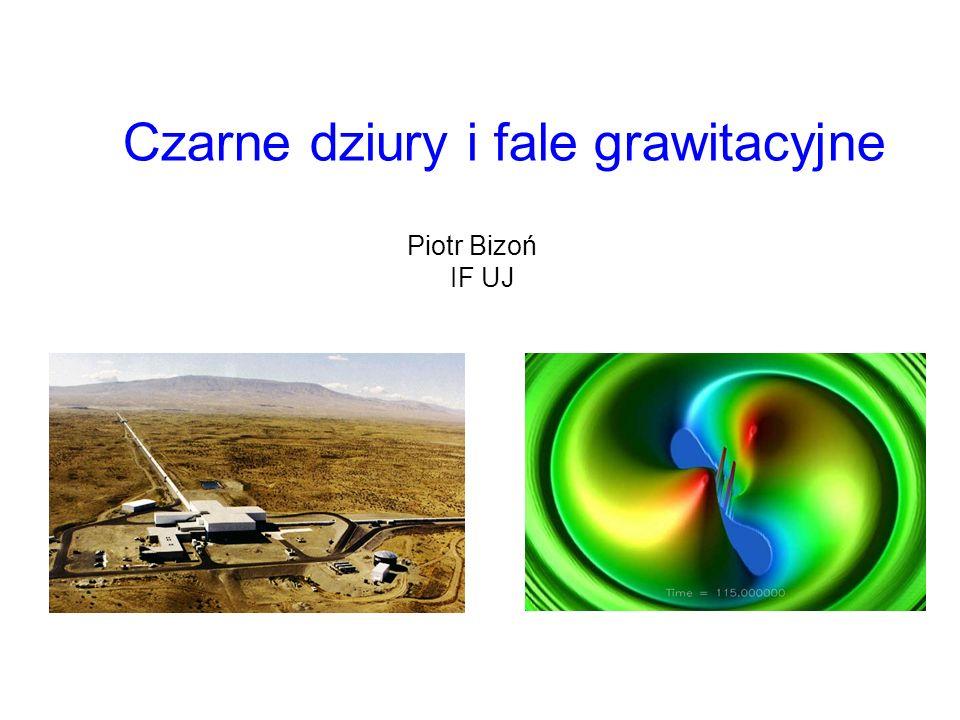 Fale elektromagnetyczne Oscylacje pola elm rozchodzące się w czasoprzestrzeni Niekoherentna emisja (obserwablą jest strumień~1/r 2 ) Mała długość fali w porównaniu ze źródłem (obrazy) Silnie absorbowane i rozpraszane przez materię Fale grawitacyjne Oscylacje czasoprzestrzeni Generowane przez koherentny ruch źródła (obserwablą jest amplituda~1/r) Długość fali porównywalna lub większa od rozmiaru źródła (zła rozdzielczość) Bardzo słabo oddziałują z materią