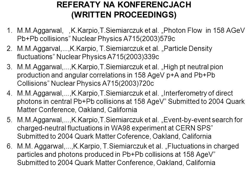 REFERATY NA KONFERENCJACH (WRITTEN PROCEEDINGS) 1.M.M.Aggarwal,,K.Karpio,T.Siemiarczuk et al.