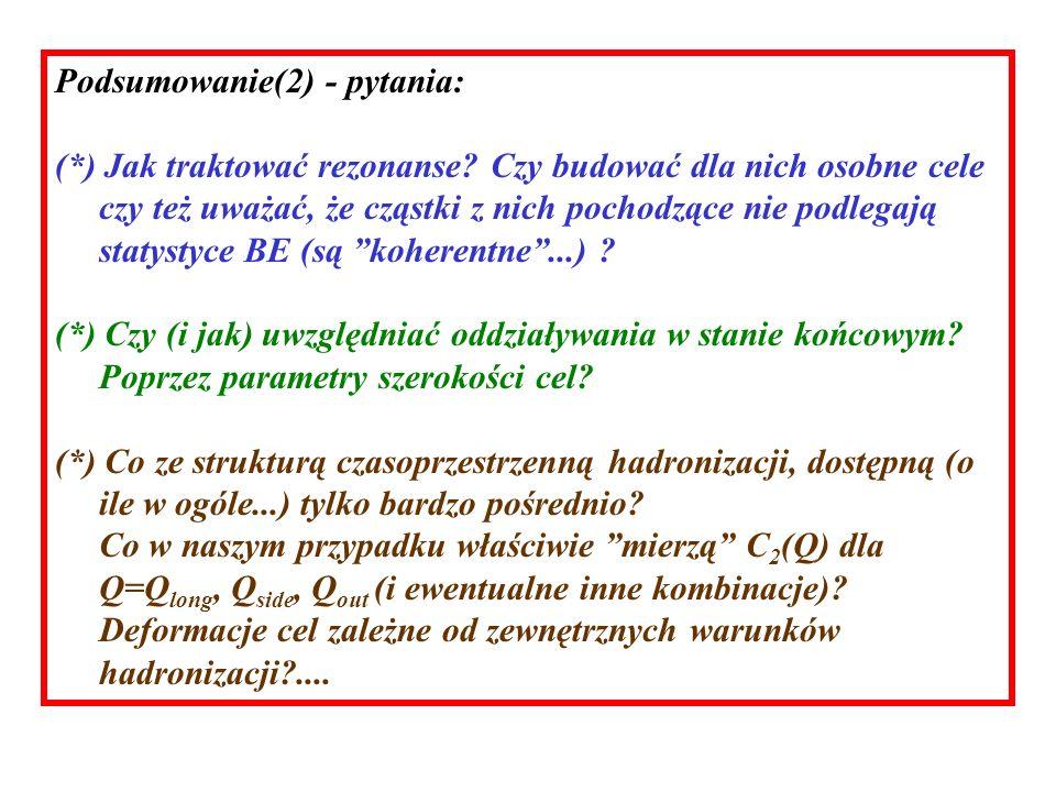 Podsumowanie(2) - pytania: (*) Jak traktować rezonanse.