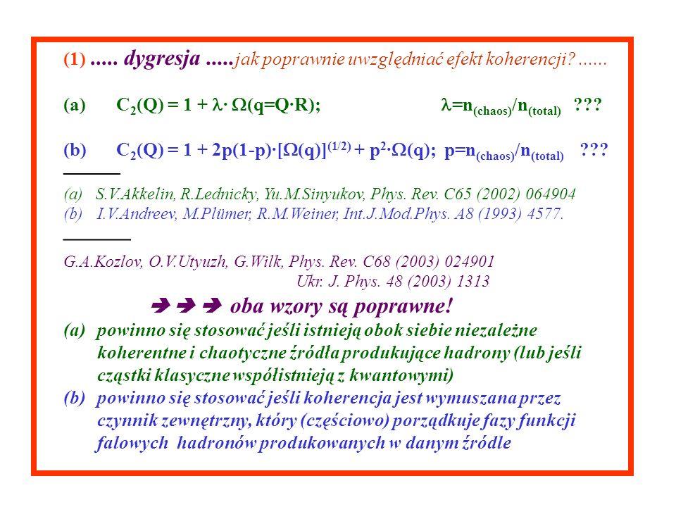 (1)..... dygresja..... jak poprawnie uwzględniać efekt koherencji ......
