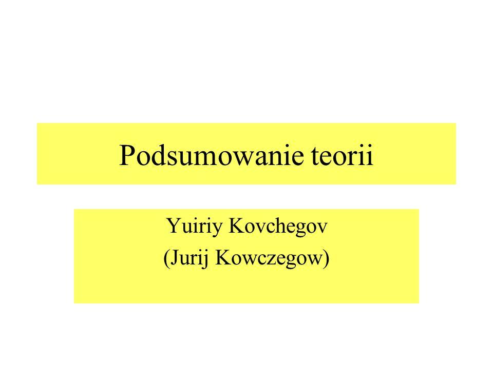 Podsumowanie teorii Yuiriy Kovchegov (Jurij Kowczegow)