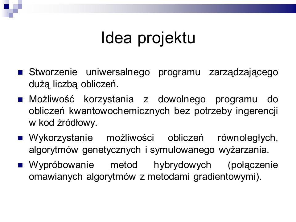 Idea projektu Stworzenie uniwersalnego programu zarządzającego dużą liczbą obliczeń. Możliwość korzystania z dowolnego programu do obliczeń kwantowoch