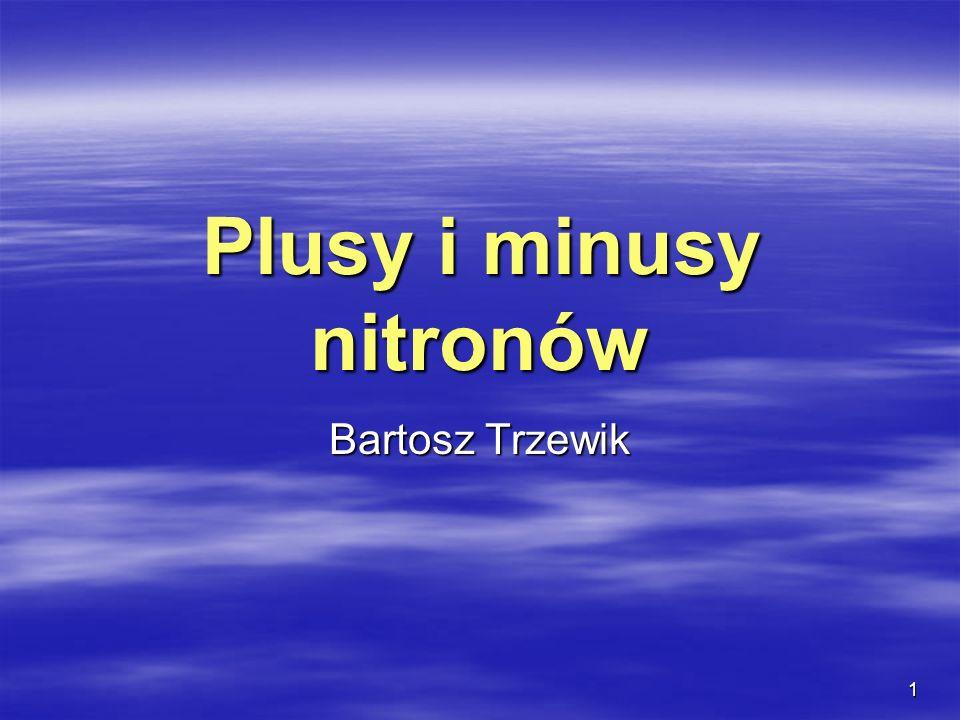 1 Plusy i minusy nitronów Bartosz Trzewik