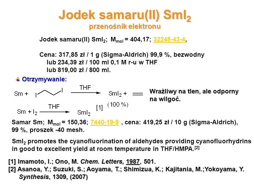 Jodek samaru(II) SmI 2 przenośnik elektronu Jodek samaru(II) SmI 2 ; M mol = 404,17; 32248-43-4,32248-43-4 Cena: 317,85 zł / 1 g (Sigma-Aldrich) 99,9