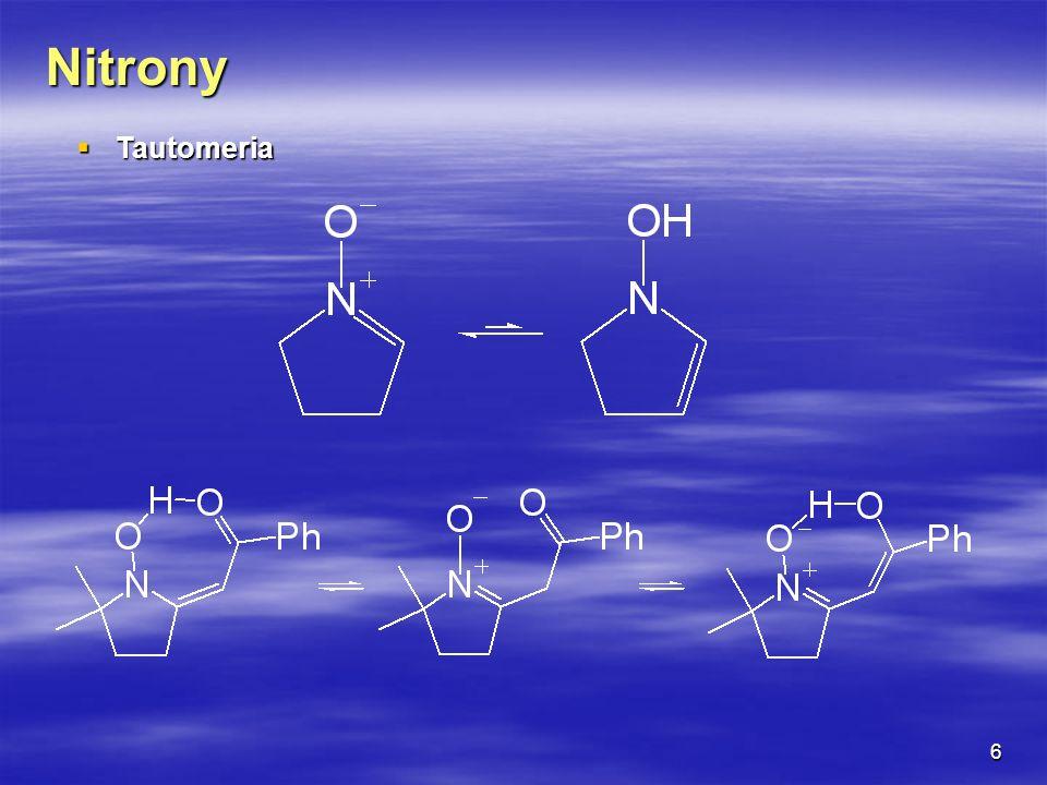 7 Nitrony Tautomeria połączona z bipolarną cykloaddycją tautomerów.