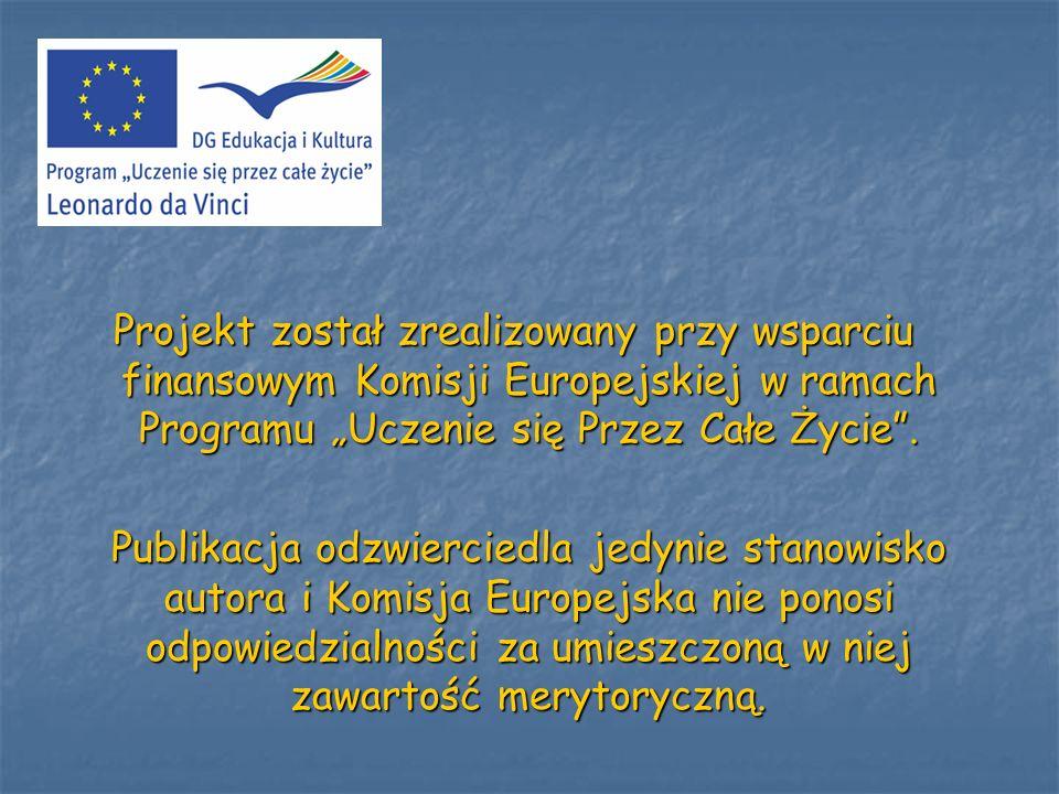 Projekt został zrealizowany przy wsparciu finansowym Komisji Europejskiej w ramach Programu Uczenie się Przez Całe Życie. Projekt został zrealizowany