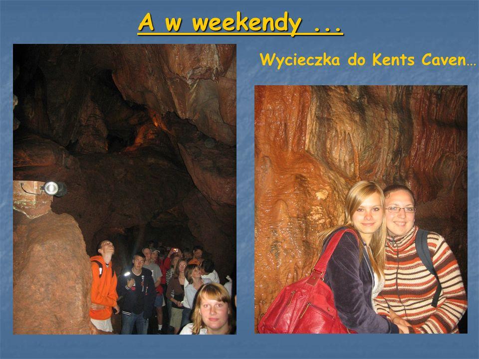 A w weekendy... Wycieczka do Kents Caven…