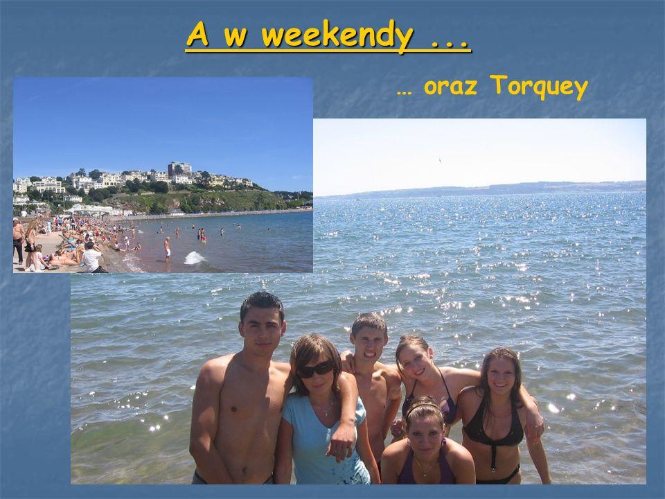 A w weekendy... … oraz Torquey