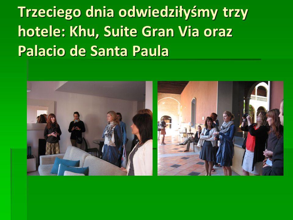 Trzeciego dnia odwiedziłyśmy trzy hotele: Khu, Suite Gran Via oraz Palacio de Santa Paula