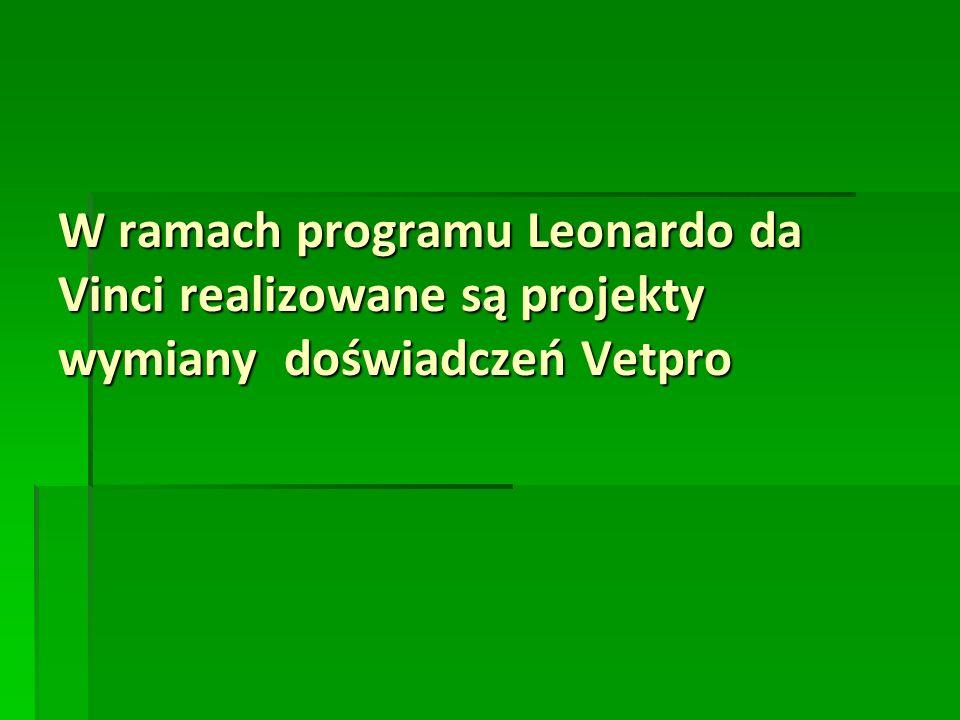 W ramach programu Leonardo da Vinci realizowane są projekty wymiany doświadczeń Vetpro