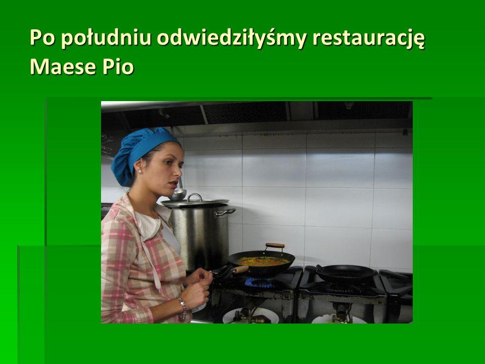 Po południu odwiedziłyśmy restaurację Maese Pio