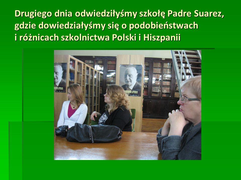 Drugiego dnia odwiedziłyśmy szkołę Padre Suarez, gdzie dowiedziałyśmy się o podobieństwach i różnicach szkolnictwa Polski i Hiszpanii