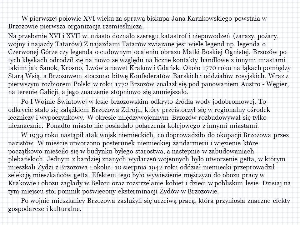 W pierwszej połowie XVI wieku za sprawą biskupa Jana Karnkowskiego powstała w Brzozowie pierwsza organizacja rzemieślnicza.