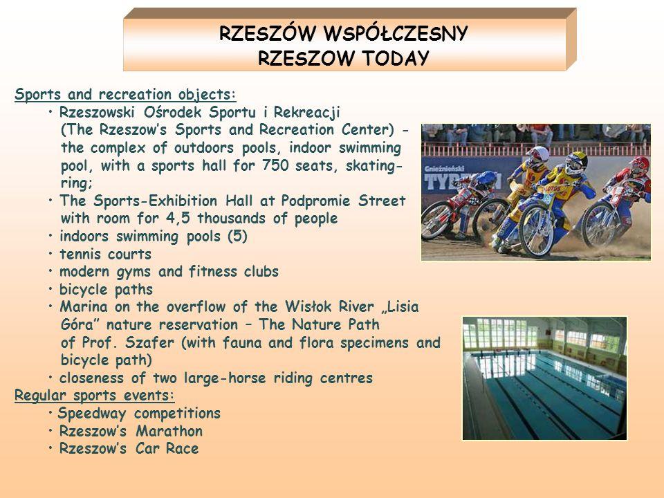 Sports and recreation objects: Rzeszowski Ośrodek Sportu i Rekreacji (The Rzeszows Sports and Recreation Center) - the complex of outdoors pools, indo