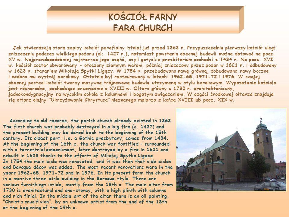 KOŚCIÓŁ FARNY FARA CHURCH Jak stwierdzają stare zapisy kościół parafialny istniał już przed 1363 r. Przypuszczalnie pierwszy kościół uległ zniszczeniu