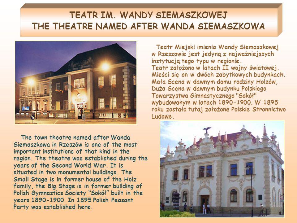 Teatr Miejski imienia Wandy Siemaszkowej w Rzeszowie jest jedyną z najważniejszych instytucją tego typu w regionie. Teatr założono w latach II wojny ś
