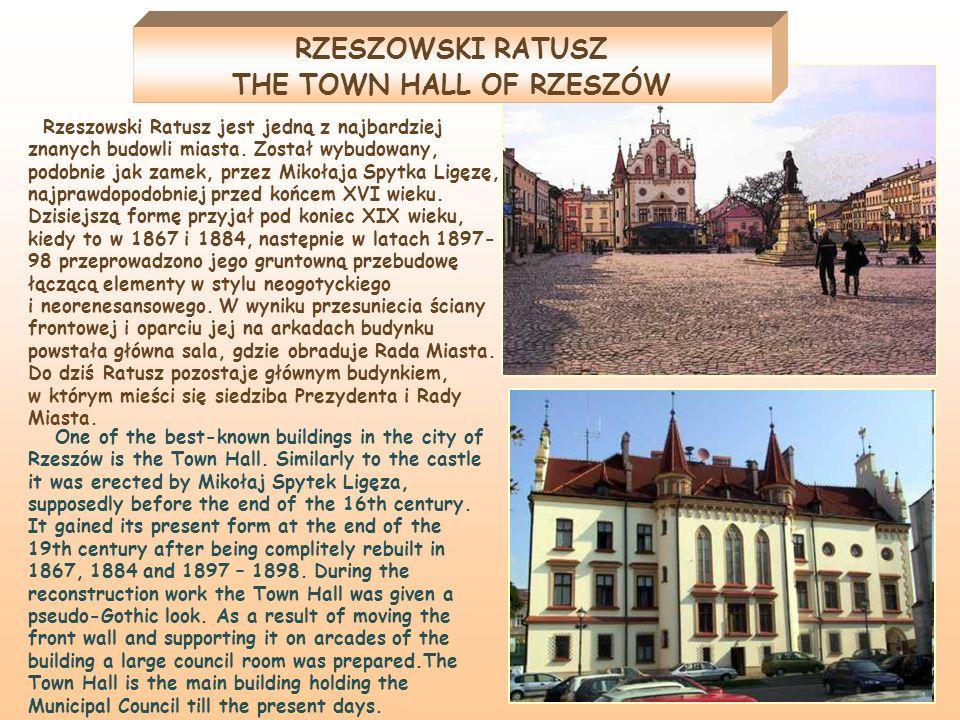 Rzeszowski Ratusz jest jedną z najbardziej znanych budowli miasta. Został wybudowany, podobnie jak zamek, przez Mikołaja Spytka Ligęzę, najprawdopodob