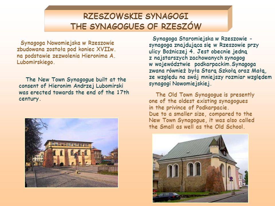 RZESZOWSKIE SYNAGOGI THE SYNAGOGUES OF RZESZÓW Synagoga Staromiejska w Rzeszowie - synagoga znajdująca się w Rzeszowie przy ulicy Bożniczej 4. Jest ob