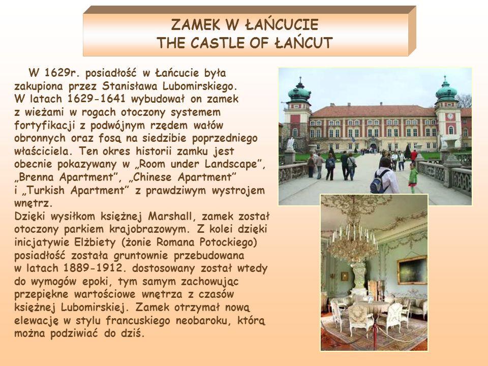 W 1629r. posiadłość w Łańcucie była zakupiona przez Stanisława Lubomirskiego. W latach 1629-1641 wybudował on zamek z wieżami w rogach otoczony system