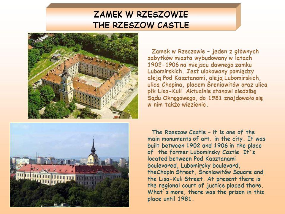 ZAMEK W RZESZOWIE THE RZESZOW CASTLE Zamek w Rzeszowie – jeden z głównych zabytków miasta wybudowany w latach 1902-1906 na miejscu dawnego zamku Lubom