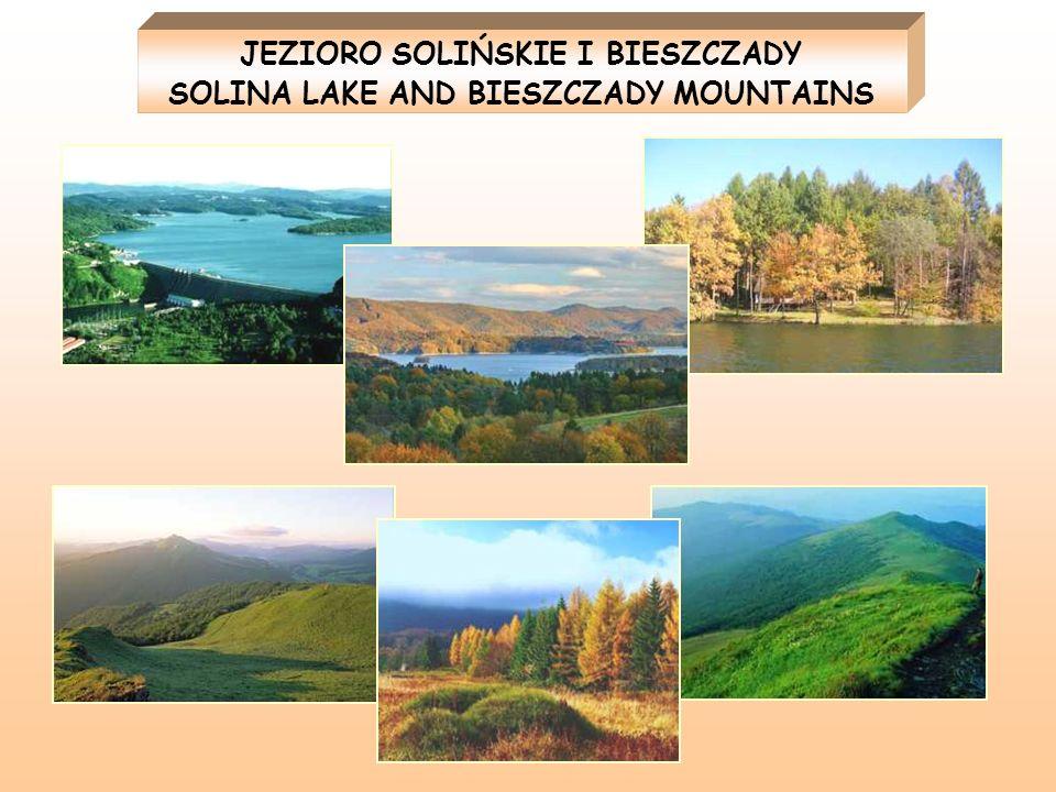 JEZIORO SOLIŃSKIE I BIESZCZADY SOLINA LAKE AND BIESZCZADY MOUNTAINS