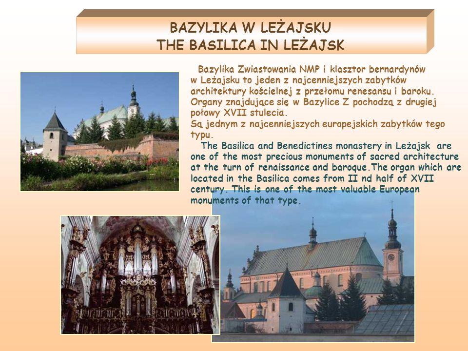 BAZYLIKA W LEŻAJSKU THE BASILICA IN LEŻAJSK Bazylika Zwiastowania NMP i klasztor bernardynów w Leżajsku to jeden z najcenniejszych zabytków architektu