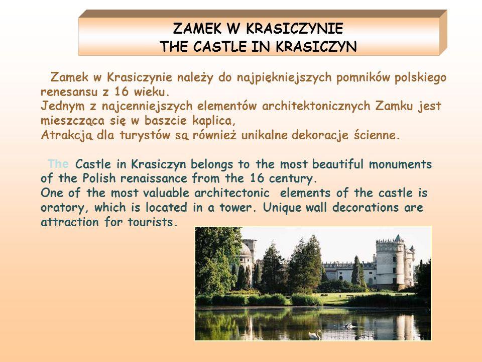 ZAMEK W KRASICZYNIE THE CASTLE IN KRASICZYN Zamek w Krasiczynie należy do najpiękniejszych pomników polskiego renesansu z 16 wieku. Jednym z najcennie