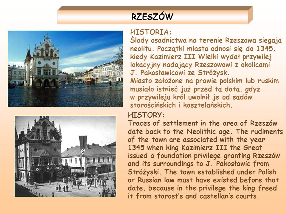 HISTORIA: Ślady osadnictwa na terenie Rzeszowa sięgają neolitu. Początki miasta odnosi się do 1345, kiedy Kazimierz III Wielki wydał przywilej lokacyj