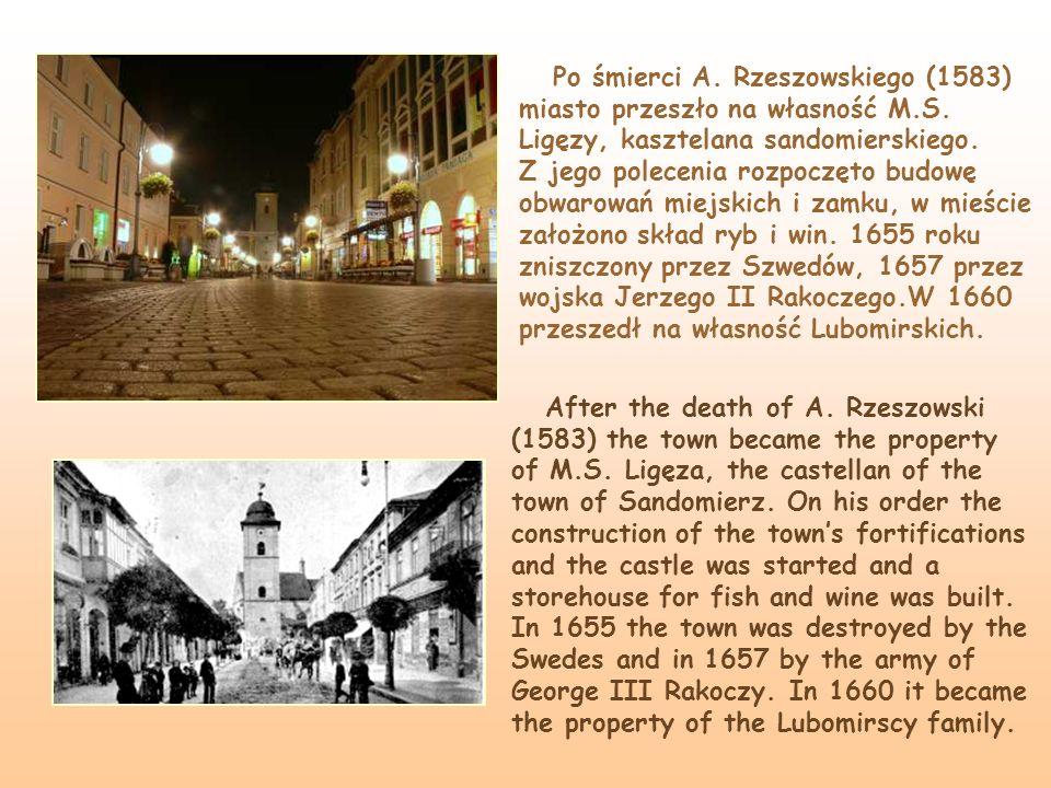 Po śmierci A. Rzeszowskiego (1583) miasto przeszło na własność M.S. Ligęzy, kasztelana sandomierskiego. Z jego polecenia rozpoczęto budowę obwarowań m