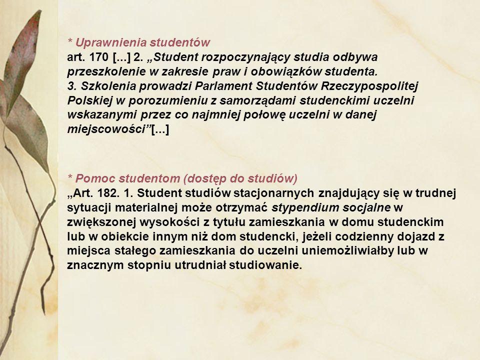 * Uprawnienia studentów art. 170 [...] 2. Student rozpoczynający studia odbywa przeszkolenie w zakresie praw i obowiązków studenta. 3. Szkolenia prowa