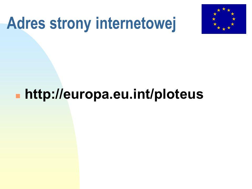 Adres strony internetowej n http://europa.eu.int/ploteus