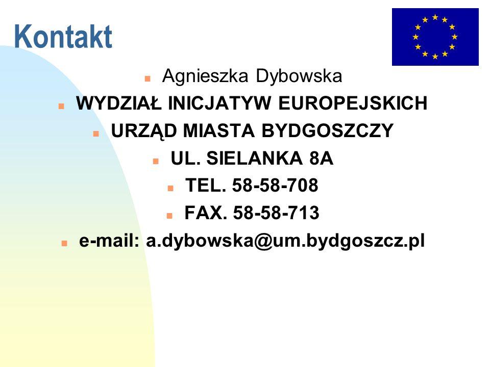 Kontakt n Agnieszka Dybowska n WYDZIAŁ INICJATYW EUROPEJSKICH n URZĄD MIASTA BYDGOSZCZY n UL. SIELANKA 8A n TEL. 58-58-708 n FAX. 58-58-713 n e-mail: