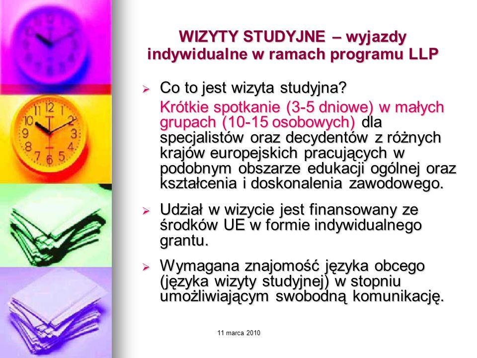 11 marca 2010 WIZYTY STUDYJNE – wyjazdy indywidualne w ramach programu LLP Co to jest wizyta studyjna.