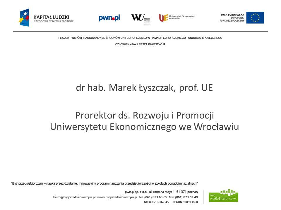 dr hab. Marek Łyszczak, prof. UE Prorektor ds. Rozwoju i Promocji Uniwersytetu Ekonomicznego we Wrocławiu