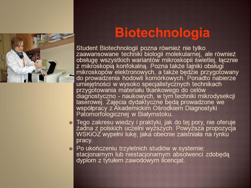 Student Biotechnologii pozna również nie tylko zaawansowane techniki biologii molekularnej, ale również obsługę wszystkich wariantów mikroskopii świet