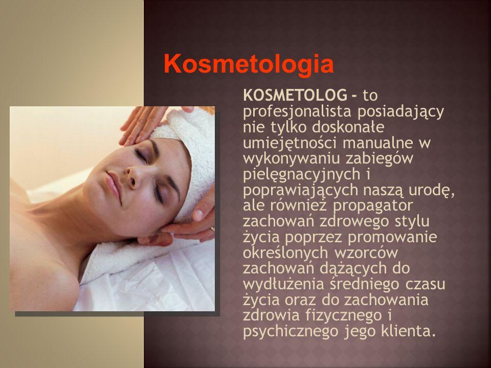 KOSMETOLOG - to profesjonalista posiadający nie tylko doskonałe umiejętności manualne w wykonywaniu zabiegów pielęgnacyjnych i poprawiających naszą ur