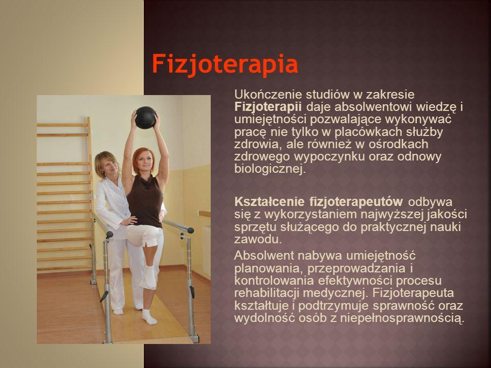 Ukończenie studiów w zakresie Fizjoterapii daje absolwentowi wiedzę i umiejętności pozwalające wykonywać pracę nie tylko w placówkach służby zdrowia,