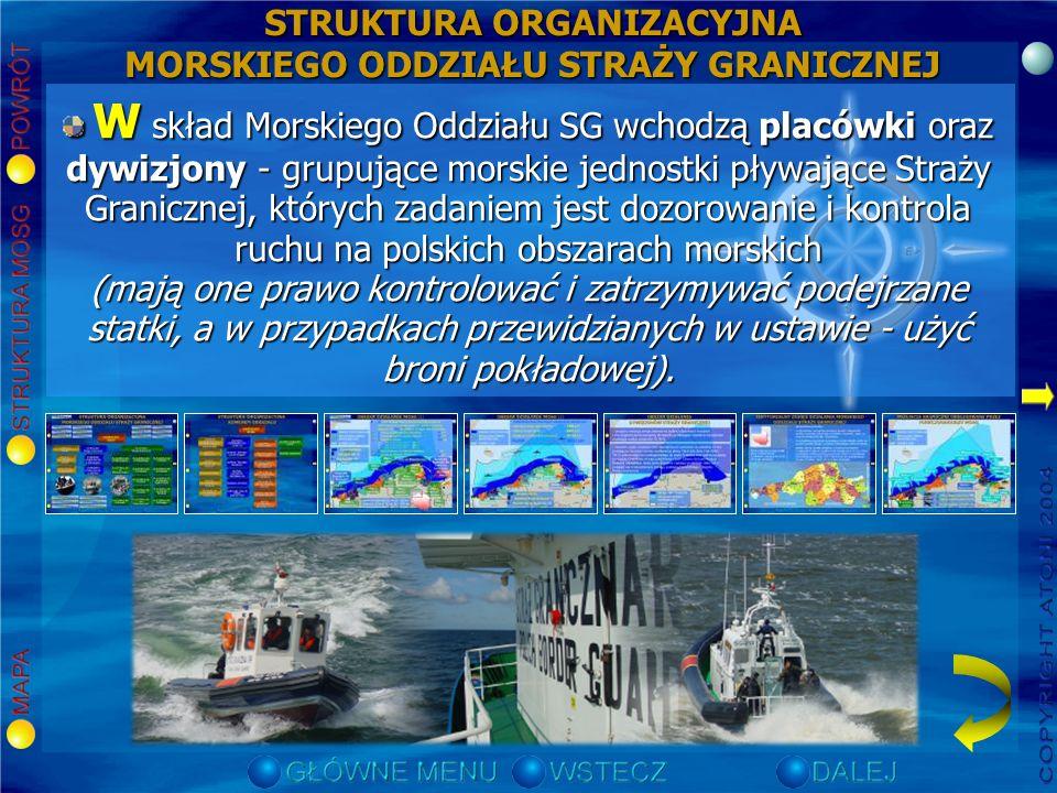 GŁÓWNE ZADANIA MORSKIEGO ODDZIAŁU SG Ochrona morskiej granicy państwowej; Ochrona morskiej granicy państwowej; Organizowanie i dokonywanie kontroli ru
