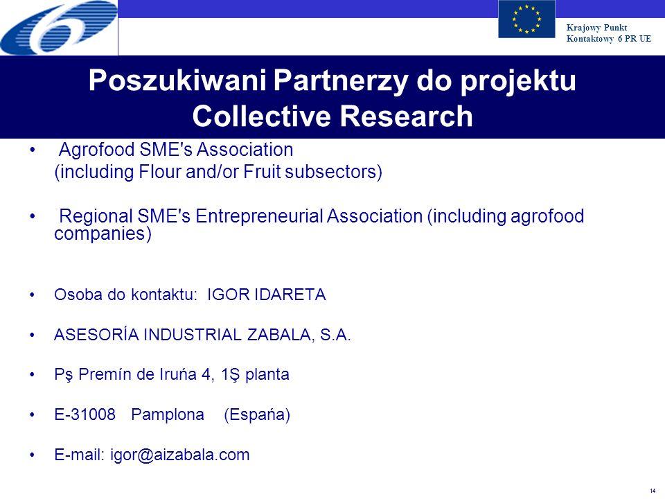 Krajowy Punkt Kontaktowy 6 PR UE 14 Poszukiwani Partnerzy do projektu Collective Research Agrofood SME's Association (including Flour and/or Fruit sub