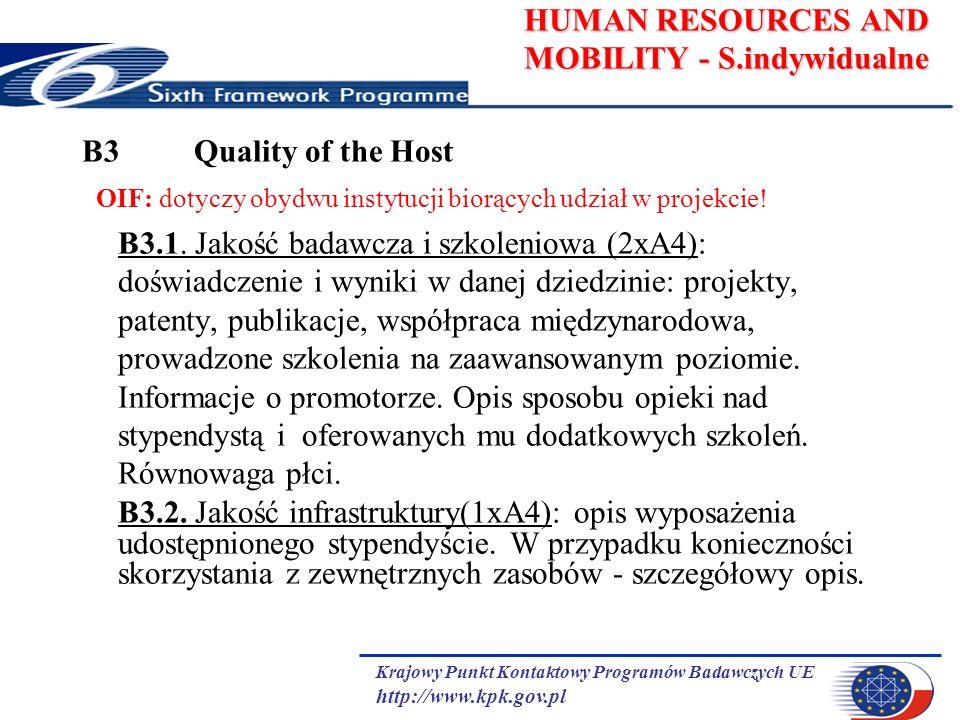 Krajowy Punkt Kontaktowy Programów Badawczych UE http://www.kpk.gov.pl HUMAN RESOURCES AND MOBILITY - S.indywidualne B3 Quality of the Host OIF: dotyczy obydwu instytucji biorących udział w projekcie.