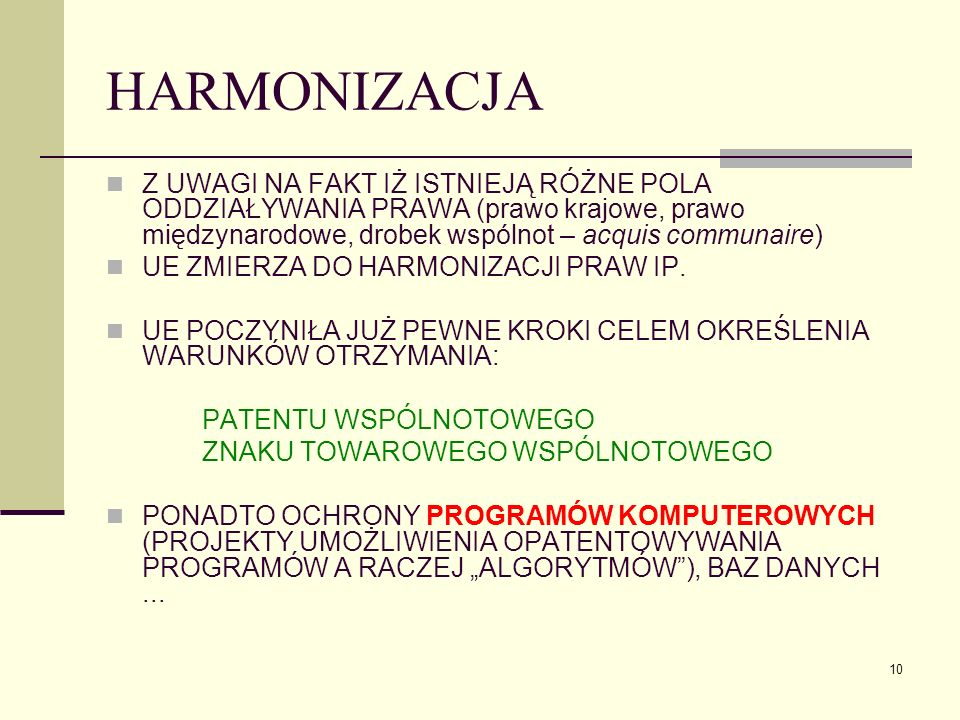 10 HARMONIZACJA Z UWAGI NA FAKT IŻ ISTNIEJĄ RÓŻNE POLA ODDZIAŁYWANIA PRAWA (prawo krajowe, prawo międzynarodowe, drobek wspólnot – acquis communaire)