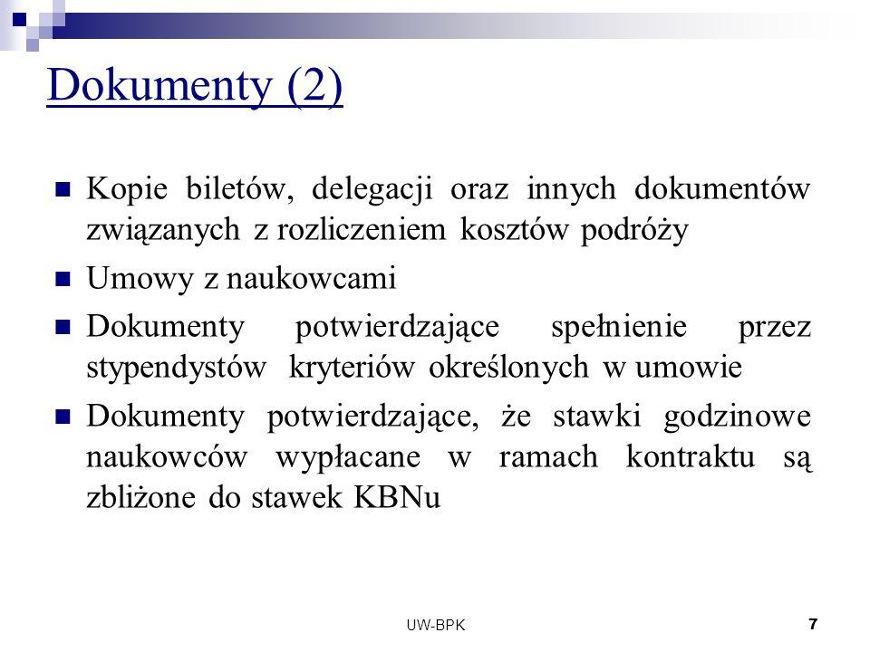 UW-BPK8 Dokumenty (3) Dokumenty potwierdzające, że zakup sprzętu został dokonany zgodnie z polskimi przepisami o zamówieniach publicznych W przypadku faktur na duże kwoty należy przedstawić do wglądu oryginały Pliki z danymi w formacie Excel, TXT lub PRV