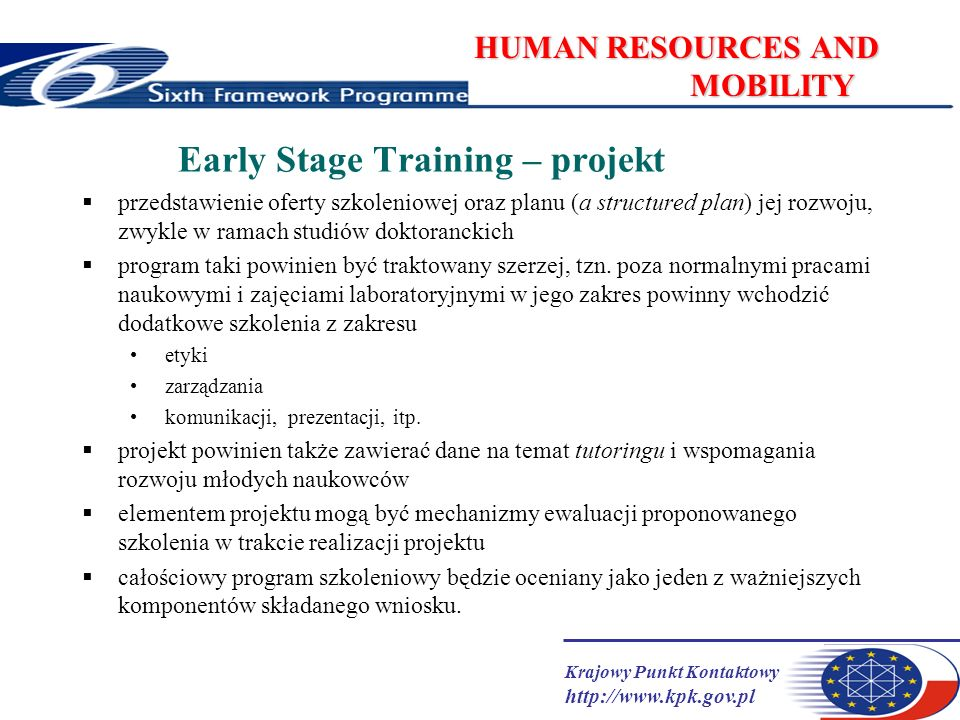 Krajowy Punkt Kontaktowy http://www.kpk.gov.pl HUMAN RESOURCES AND MOBILITY Early Stage Training – projekt przedstawienie oferty szkoleniowej oraz pla