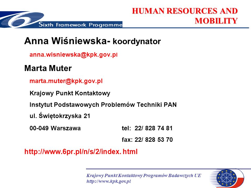 Krajowy Punkt Kontaktowy Programów Badawczych UE http://www.kpk.gov.pl HUMAN RESOURCES AND MOBILITY Anna Wiśniewska- koordynator anna.wisniewska@kpk.g
