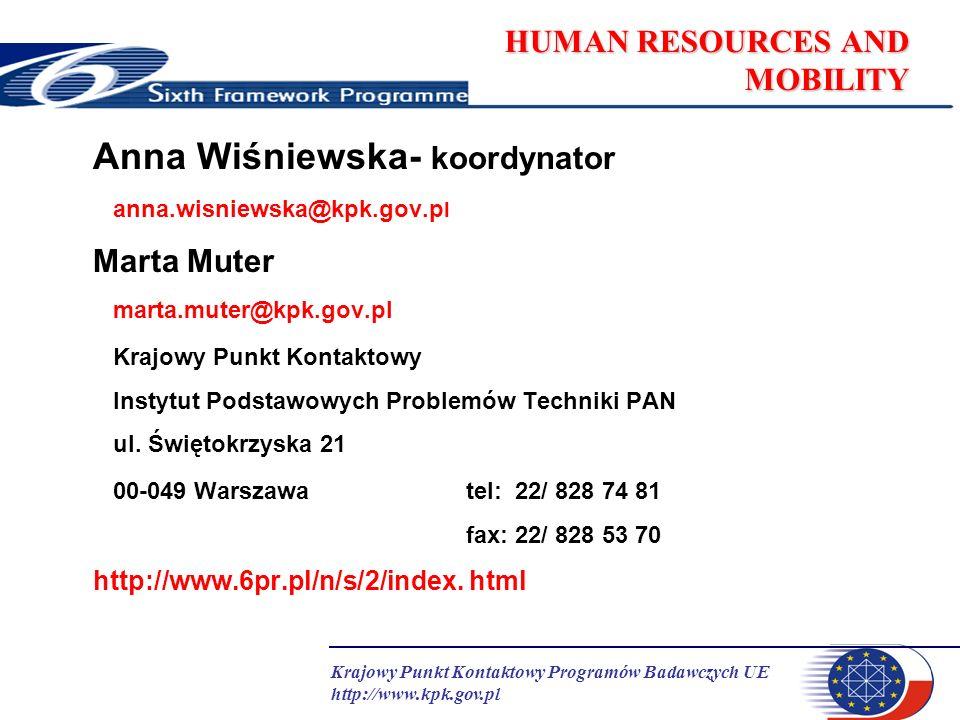 Krajowy Punkt Kontaktowy Programów Badawczych UE http://www.kpk.gov.pl HUMAN RESOURCES AND MOBILITY Marie Curie Host Fellowships for Transfer of Knowledge - ToK (FP6-2002-Mobility-3)