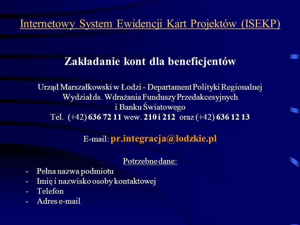 Internetowy System Ewidencji Kart Projektów (ISEKP) Zakładanie kont dla beneficjentów Urząd Marszałkowski w Łodzi - Departament Polityki Regionalnej W