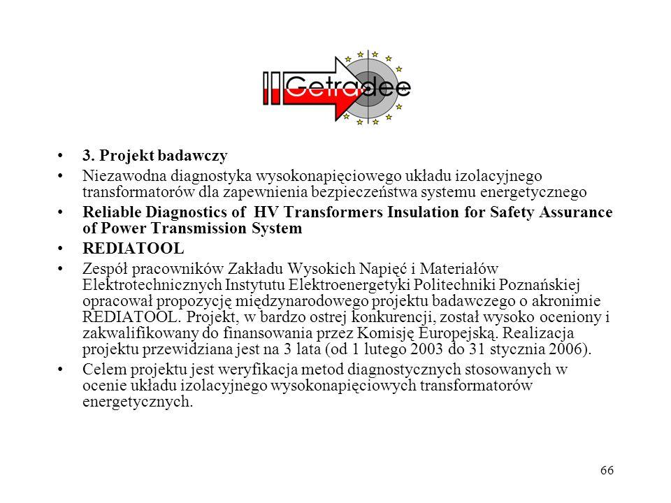 66 3. Projekt badawczy Niezawodna diagnostyka wysokonapięciowego układu izolacyjnego transformatorów dla zapewnienia bezpieczeństwa systemu energetycz